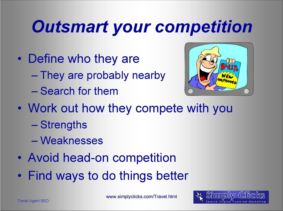 how they compete with you Strengths Weaknesses