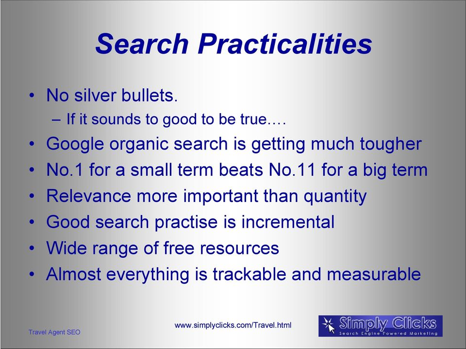 11 for a big term Relevance more important than quantity Good search practise