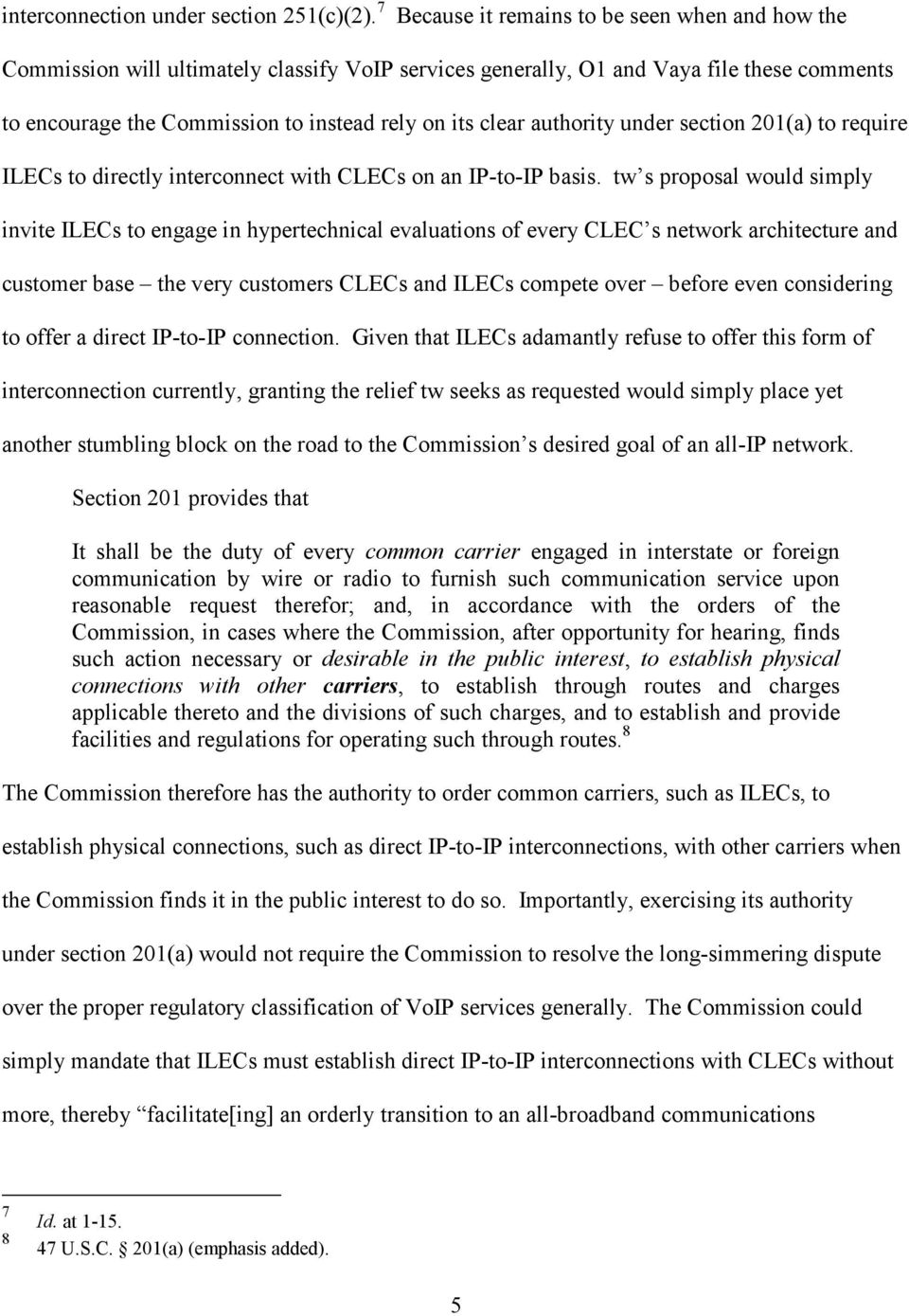 authority under section 201(a) to require ILECs to directly interconnect with CLECs on an IP-to-IP basis.