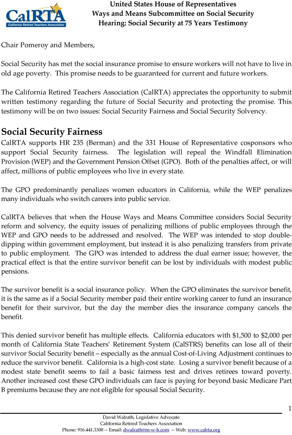 The (CalRTA) appreciates the opportunity to submit written testimony regarding the future of Social Security and protecting the promise.