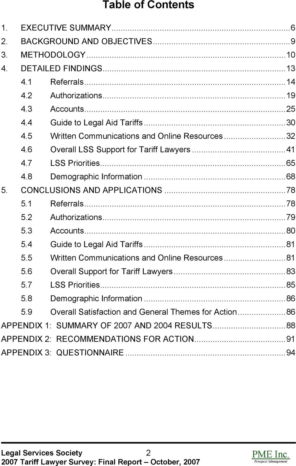 CONCLUSIONS AND APPLICATIONS...78 5.1 Referrals...78 5.2 Authorizations...79 5.3 Accounts...80 5.4 Guide to Legal Aid Tariffs...81 5.5 Written Communications and Online Resources...81 5.6 Overall Support for Tariff Lawyers.