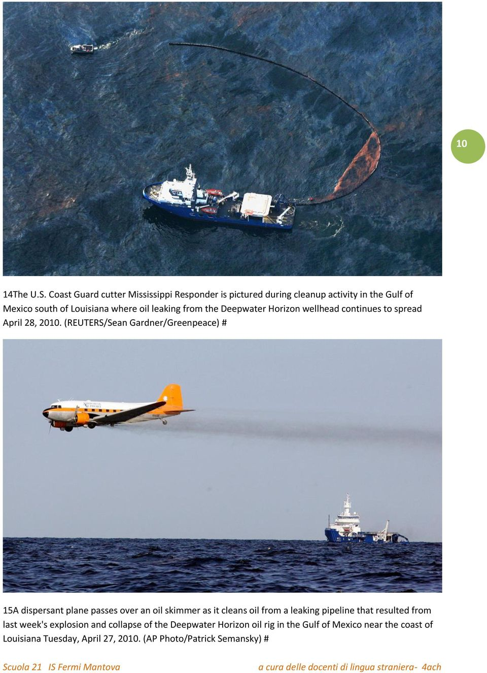 leaking from the Deepwater Horizon wellhead continues to spread April 28, 2010.