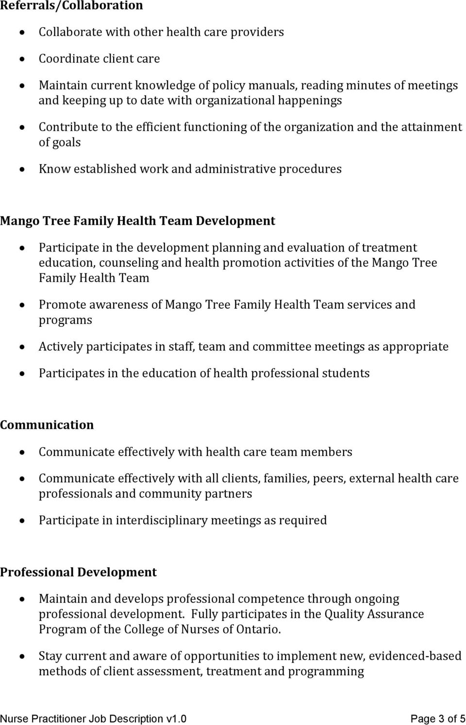 Development Participate in the development planning and evaluation of treatment education, counseling and health promotion activities of the Mango Tree Family Health Team Promote awareness of Mango