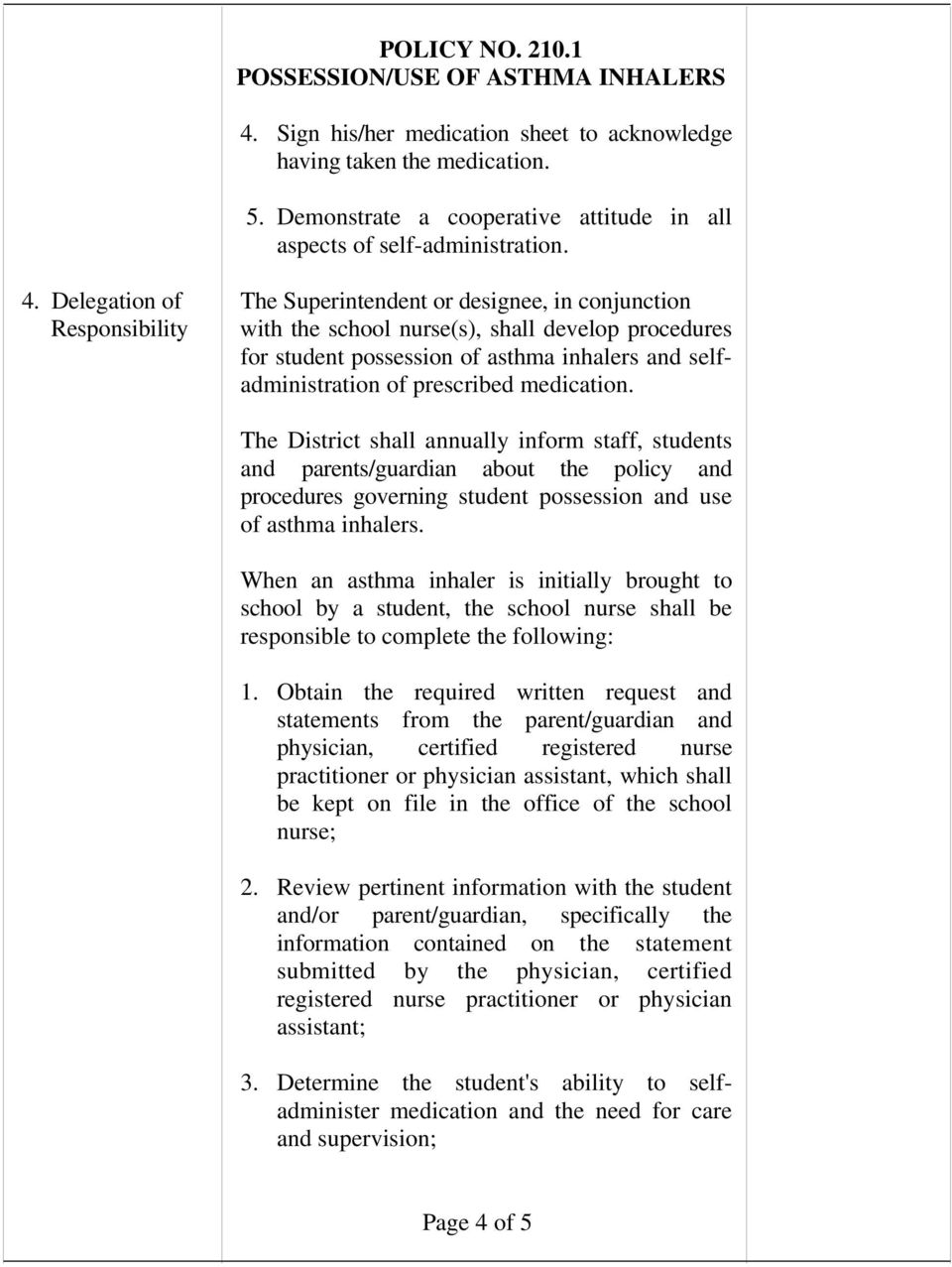 Delegation of The Superintendent or designee, in conjunction Responsibility with the school nurse(s), shall develop procedures for student possession of asthma inhalers and selfadministration of