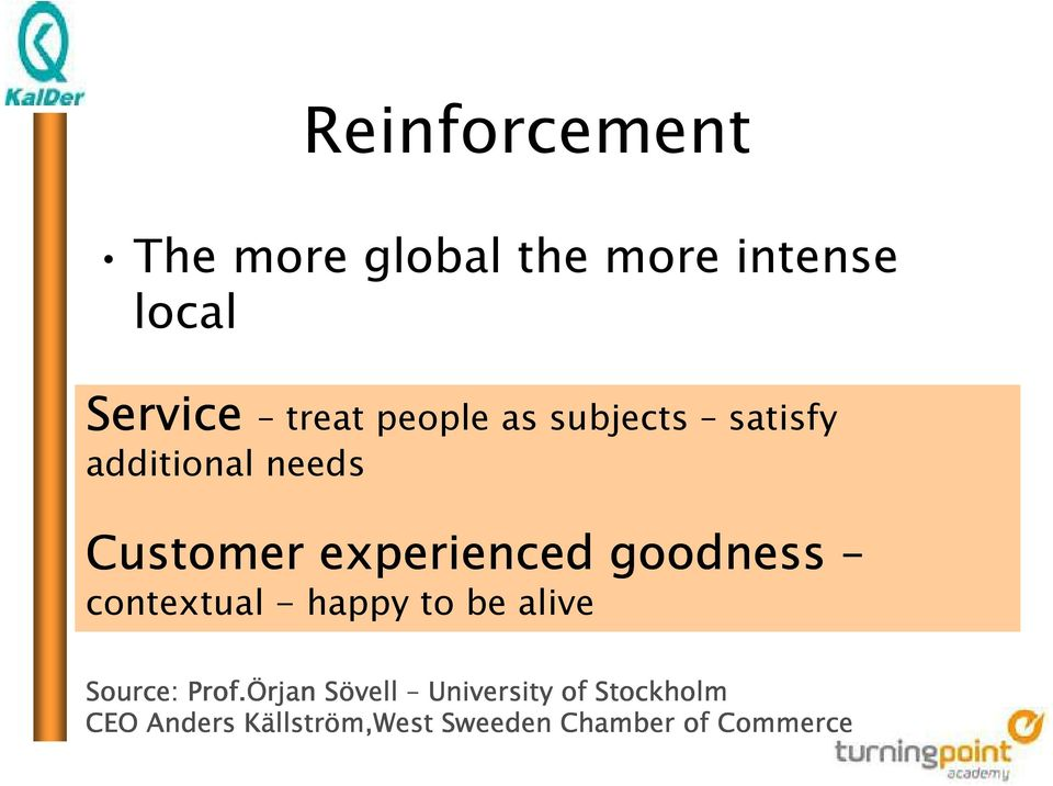 goodness contextual - happy to be alive Source: Prof.