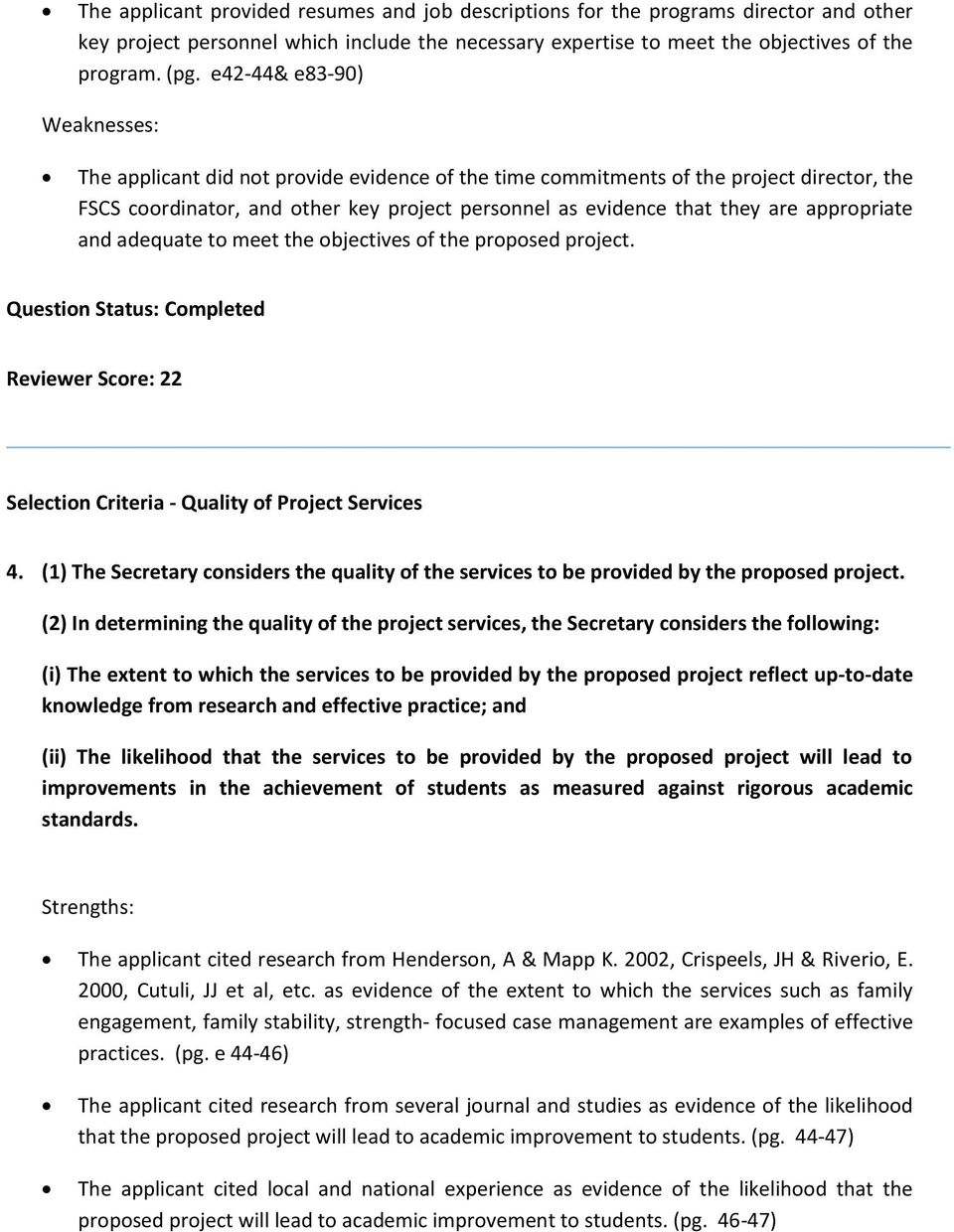 appropriate and adequate to meet the objectives of the proposed project. Reviewer Score: 22 Selection Criteria - Quality of Project Services 4.