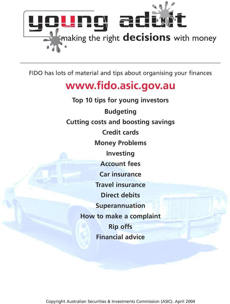 au Top 10 tips for young investors Budgeting Cutting costs and boosting savings Credit cards Money Problems