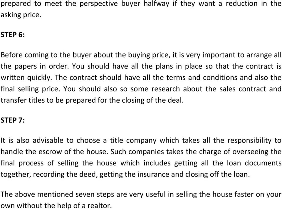 The contract should have all the terms and conditions and also the final selling price.