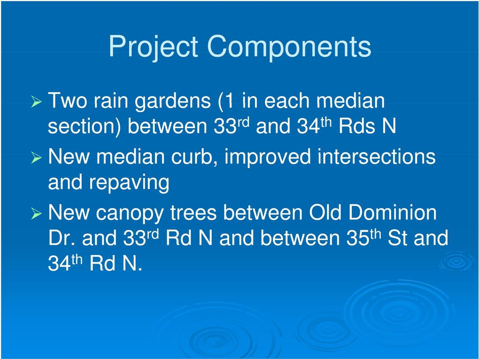 improved intersections and repaving New canopy trees between