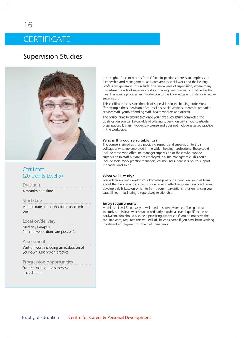 This course provides an introduction to the knowledge and skills for effective supervision.