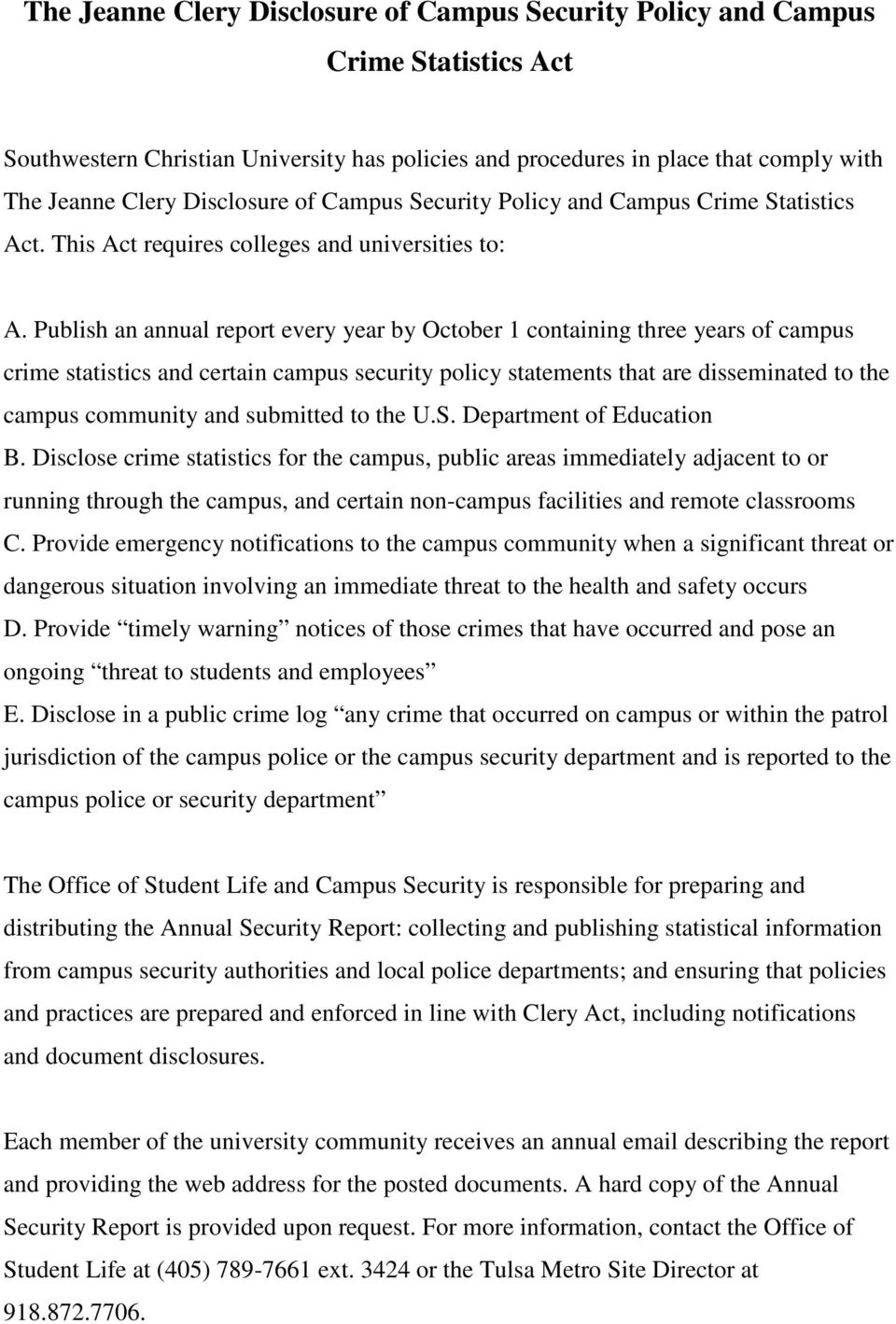 Publish an annual report every year by October 1 containing three years of campus crime statistics and certain campus security policy statements that are disseminated to the campus community and