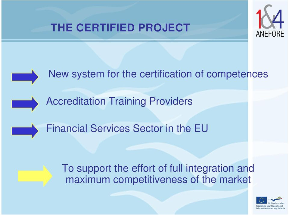 Financial Services Sector in the EU To support the