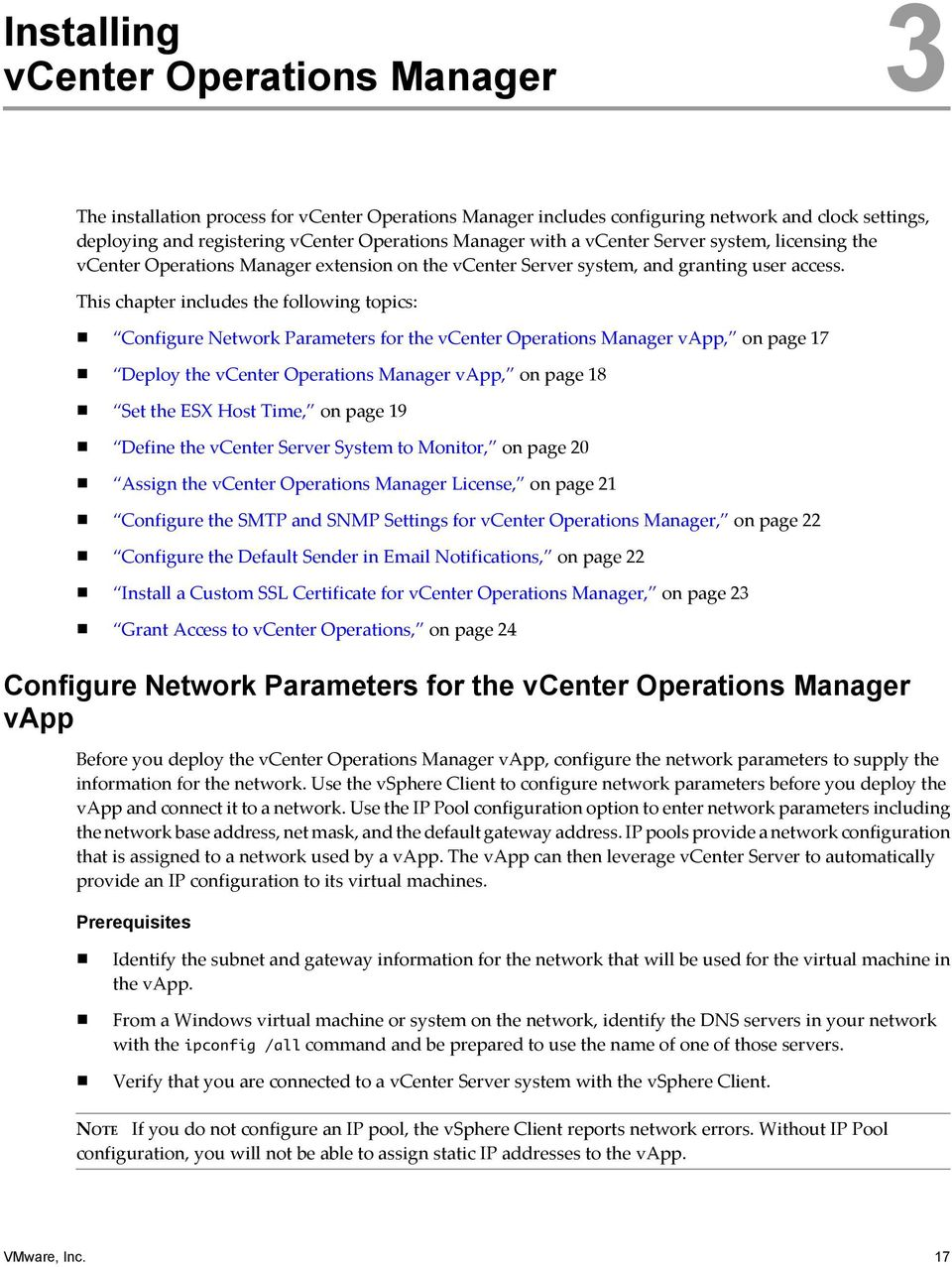 This chapter includes the following topics: Configure Network Parameters for the vcenter Operations Manager vapp, on page 17 Deploy the vcenter Operations Manager vapp, on page 18 Set the ESX Host