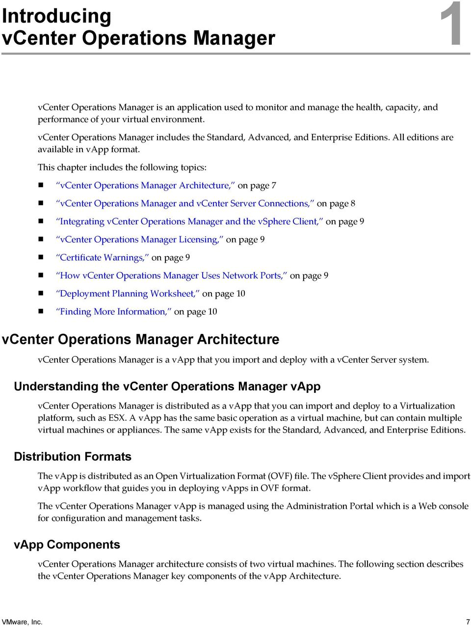 This chapter includes the following topics: vcenter Operations Manager Architecture, on page 7 vcenter Operations Manager and vcenter Server Connections, on page 8 Integrating vcenter Operations