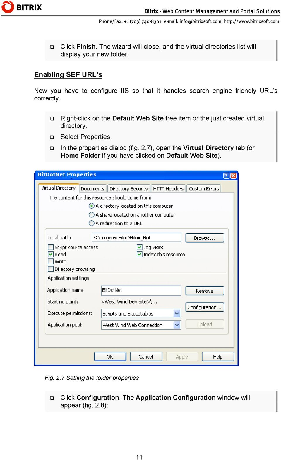 Right-click on the Default Web Site tree item or the just created virtual directory. Select Properties. In the properties dialog (fig. 2.