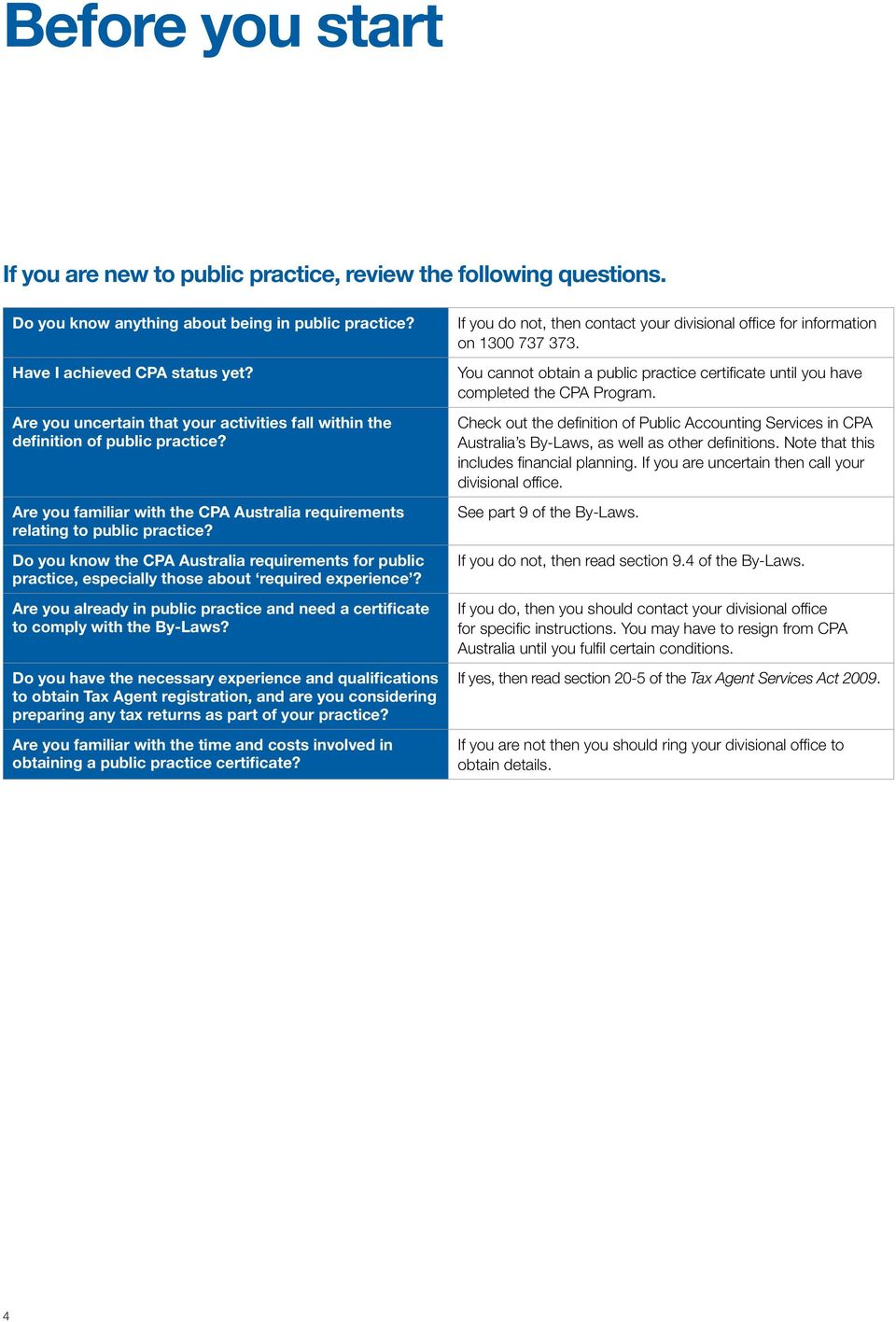 Do you know the CPA Australia requirements for public practice, especially those about required experience? Are you already in public practice and need a certificate to comply with the By-Laws?
