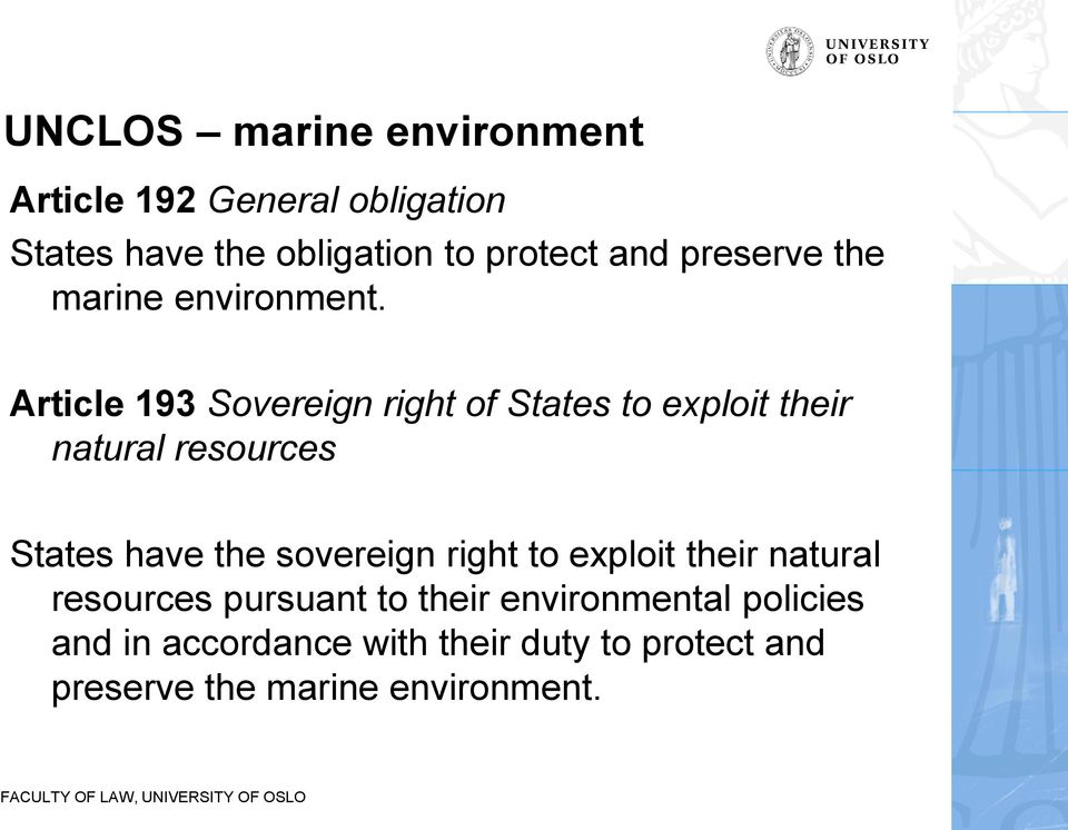 Article 193 Sovereign right of States to exploit their natural resources States have the sovereign