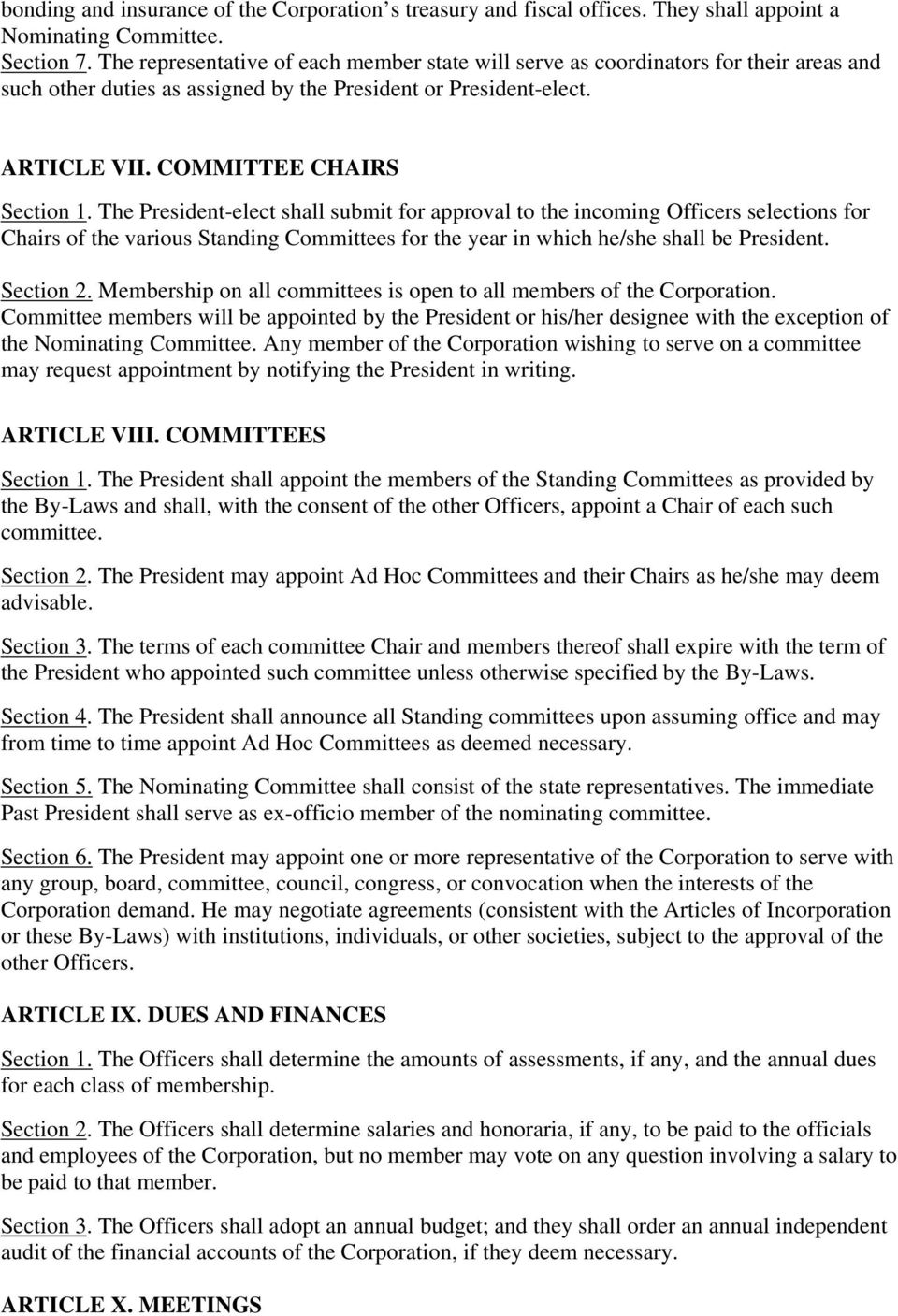 The President-elect shall submit for approval to the incoming Officers selections for Chairs of the various Standing Committees for the year in which he/she shall be President. Section 2.