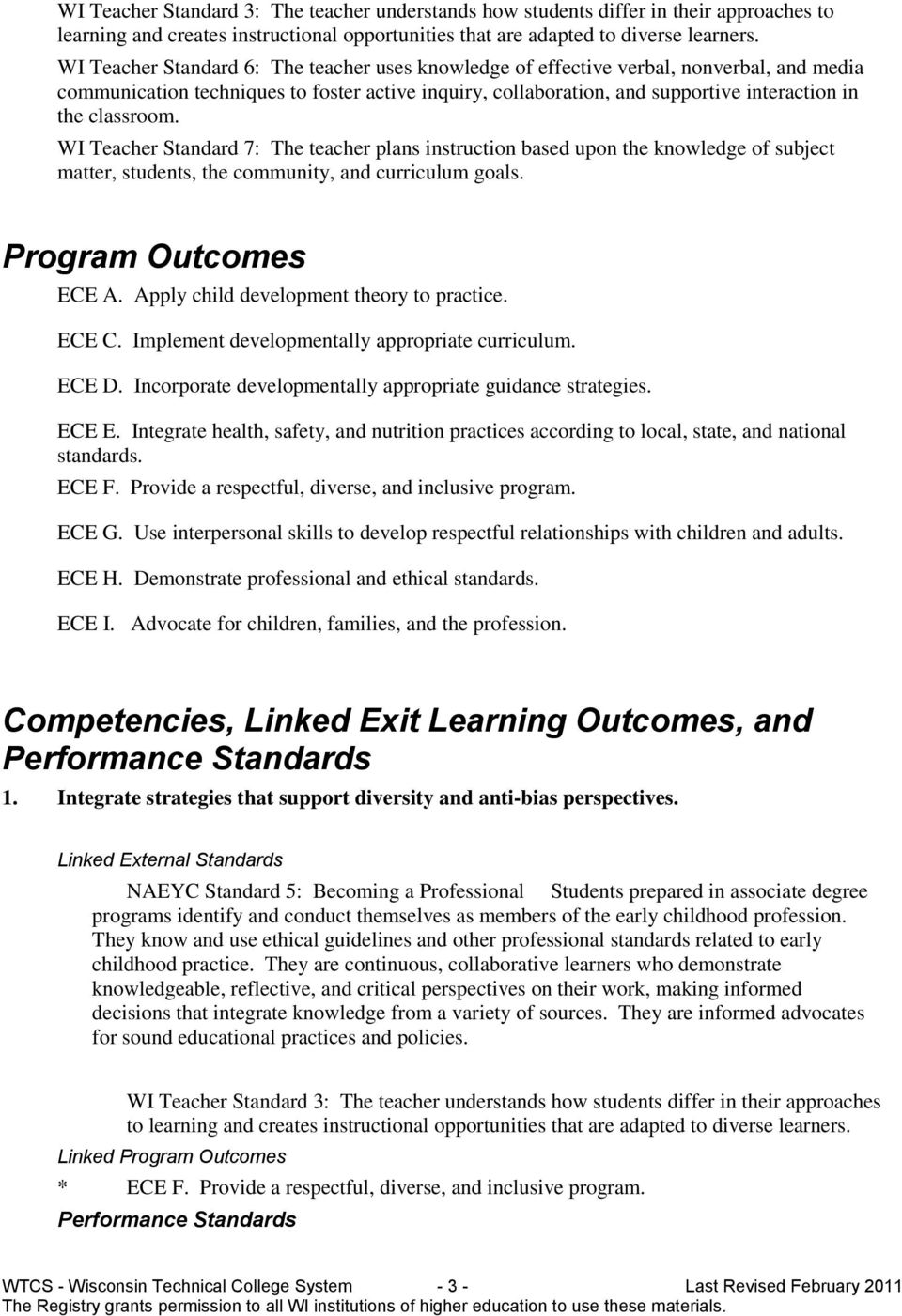 WI Teacher Standard 7: The teacher plans instructin based upn the knwledge f subject matter, students, the cmmunity, and curriculum gals. Prgram Outcmes ECE A. Apply child develpment thery t practice.
