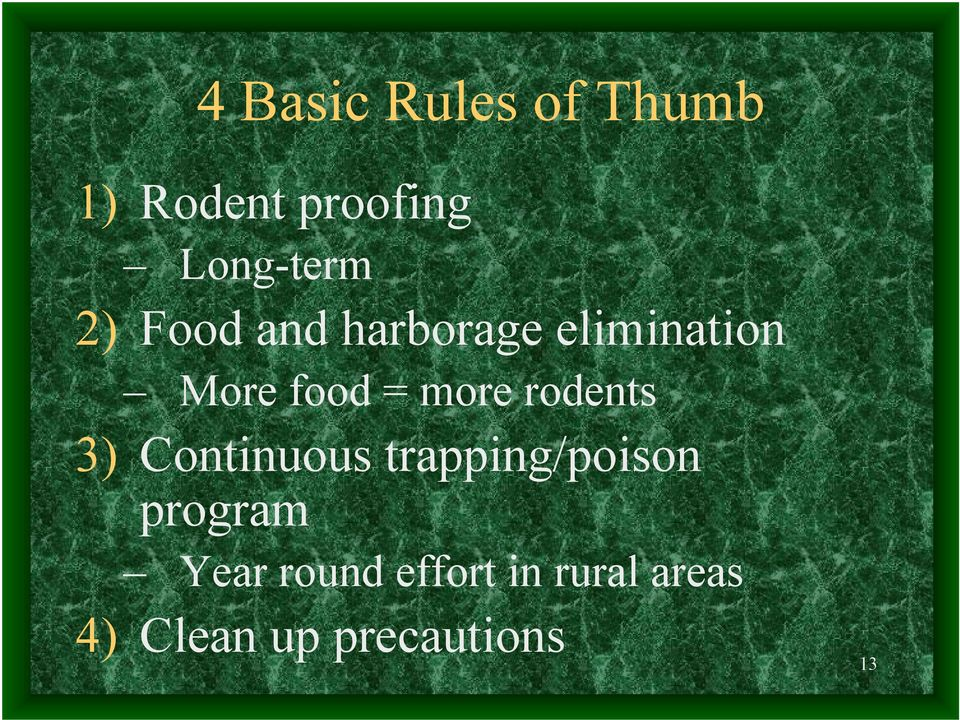 rodents 3) Continuous trapping/poison program Year