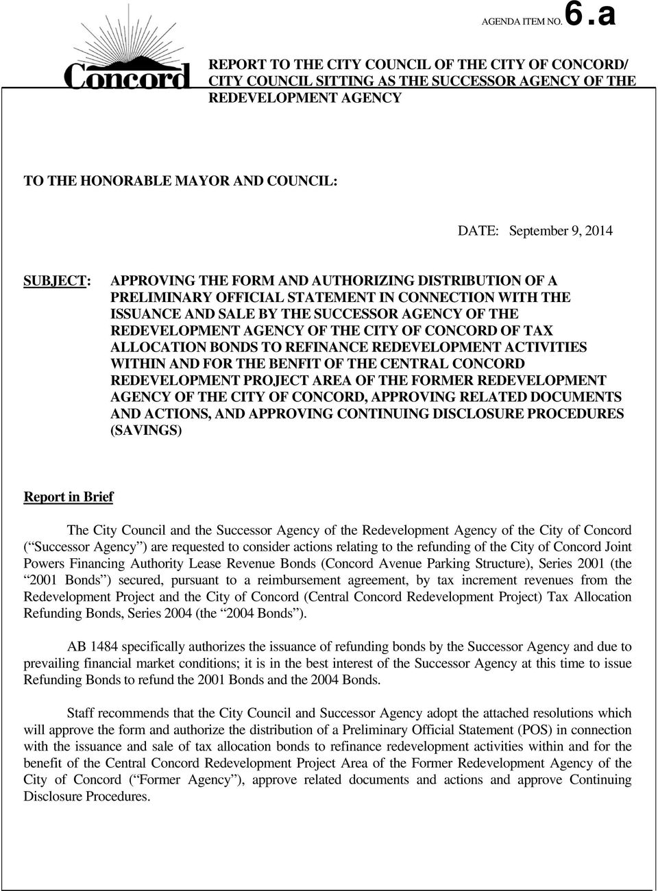 THE FORM AND AUTHORIZING DISTRIBUTION OF A PRELIMINARY OFFICIAL STATEMENT IN CONNECTION WITH THE ISSUANCE AND SALE BY THE SUCCESSOR AGENCY OF THE REDEVELOPMENT AGENCY OF THE CITY OF CONCORD OF TAX