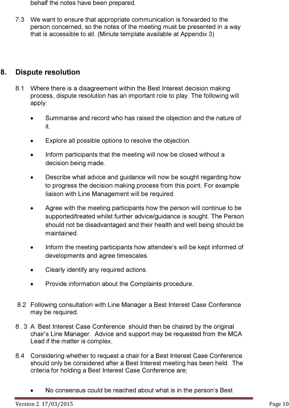 (Minute template available at Appendix 3) 8. Dispute resolution 8.1 Where there is a disagreement within the Best Interest decision making process, dispute resolution has an important role to play.