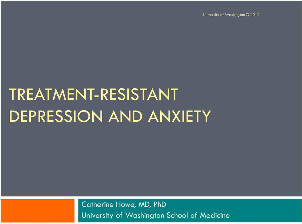 ANXIETY Catherine Howe, MD, PhD