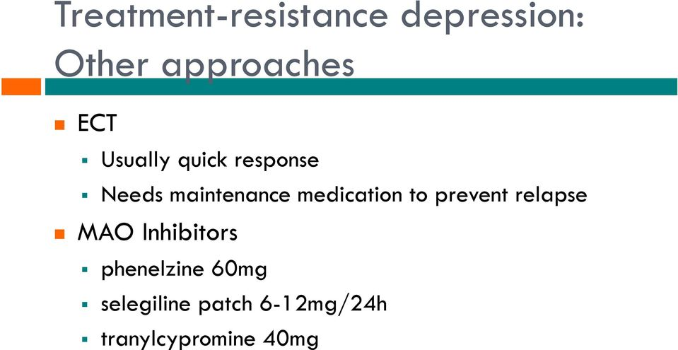 medication to prevent relapse MAO Inhibitors