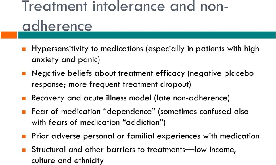 illness model (late non-adherence) Fear of medication dependence (sometimes confused also with fears of medication addiction )