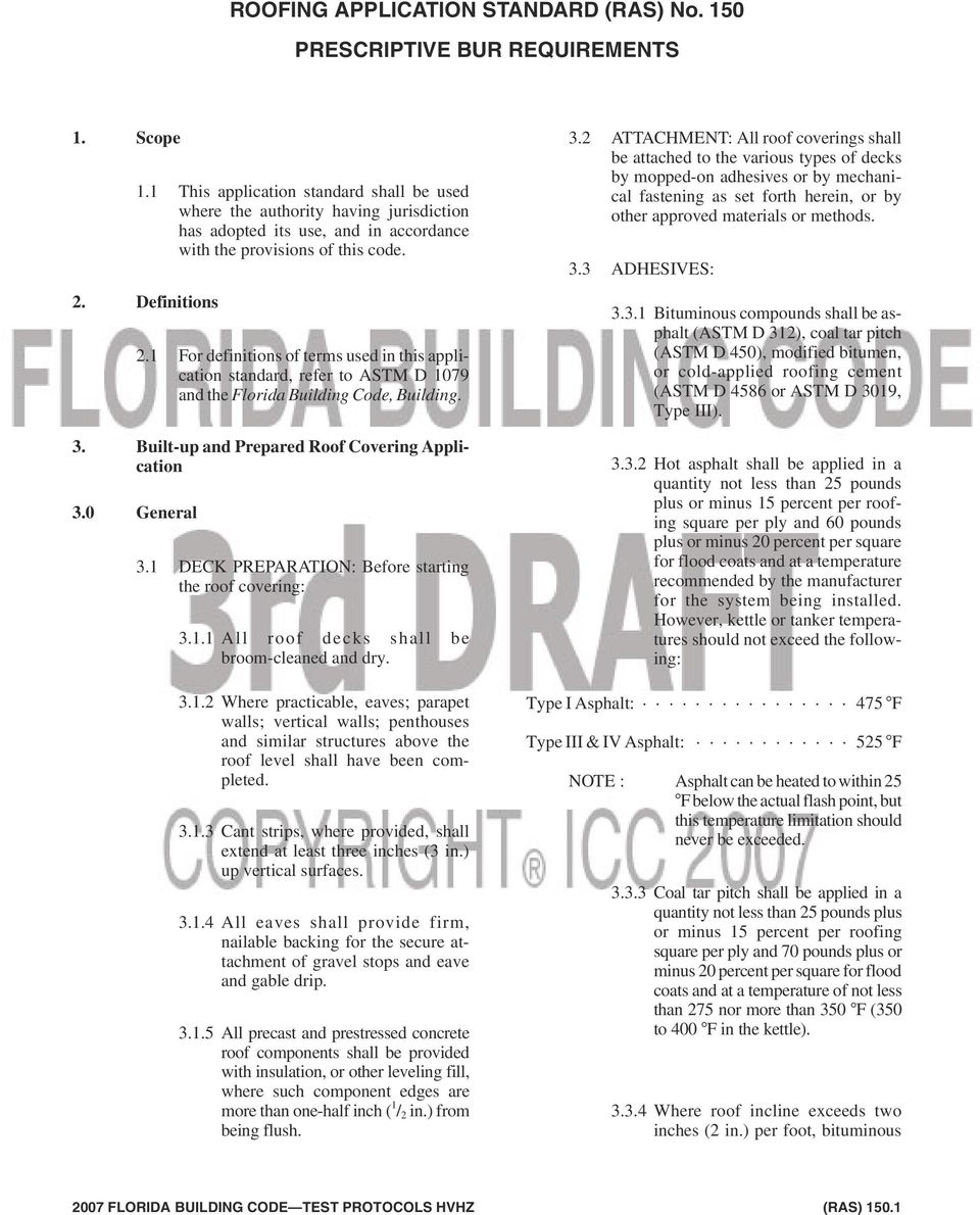 1 For definitions of terms used in this application standard, refer to ASTM D 1079 and the Florida Building Code, Building. Built-up and Prepared Roof Covering Application General 3.