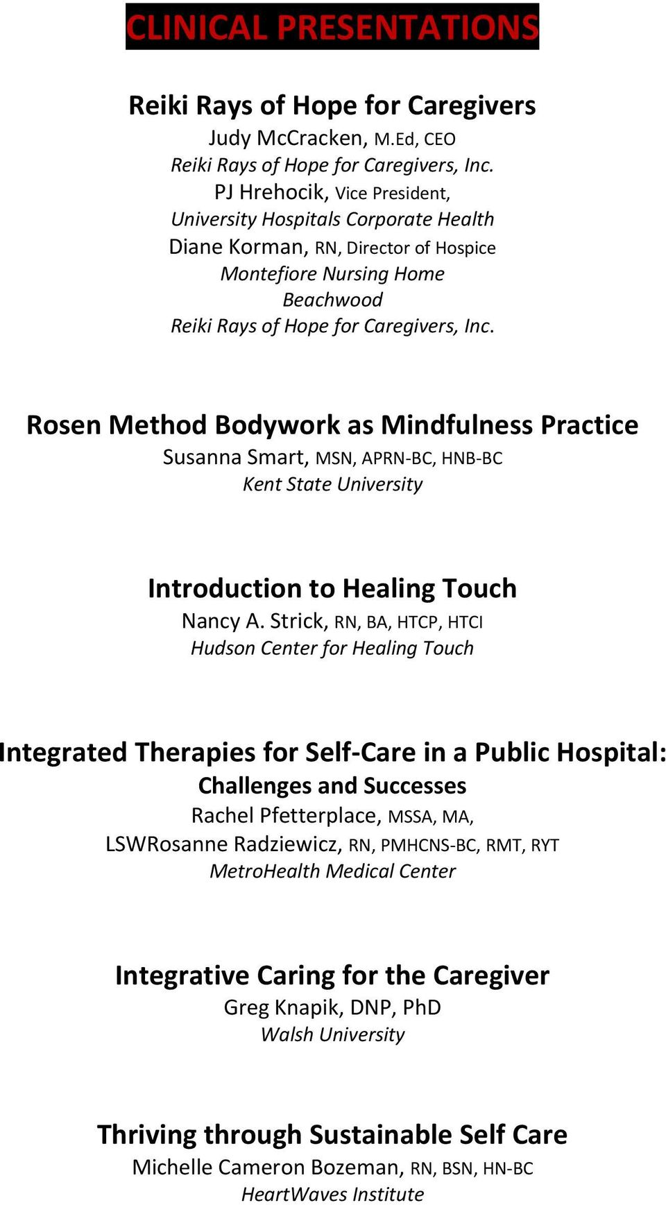 Rosen Method Bodywork as Mindfulness Practice Susanna Smart, MSN, APRN BC, HNB BC Kent State University Introduction to Healing Touch Nancy A.