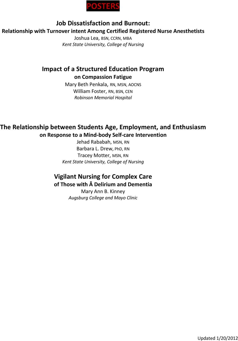 Relationship between Students Age, Employment, and Enthusiasm on Response to a Mind body Self care Intervention Jehad Rababah, MSN, RN Barbara L.