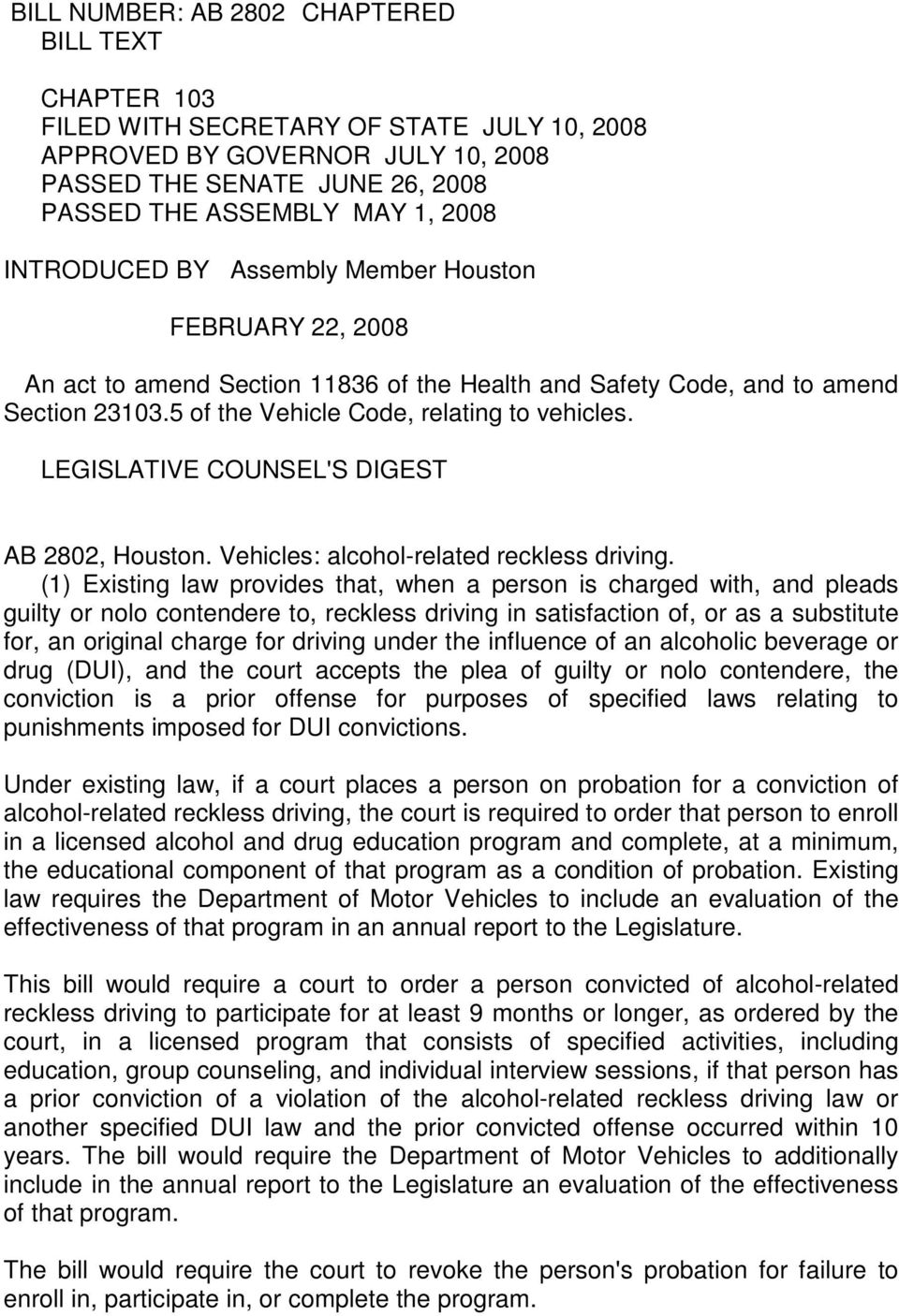 LEGISLATIVE COUNSEL'S DIGEST AB 2802, Houston. Vehicles: alcohol-related reckless driving.