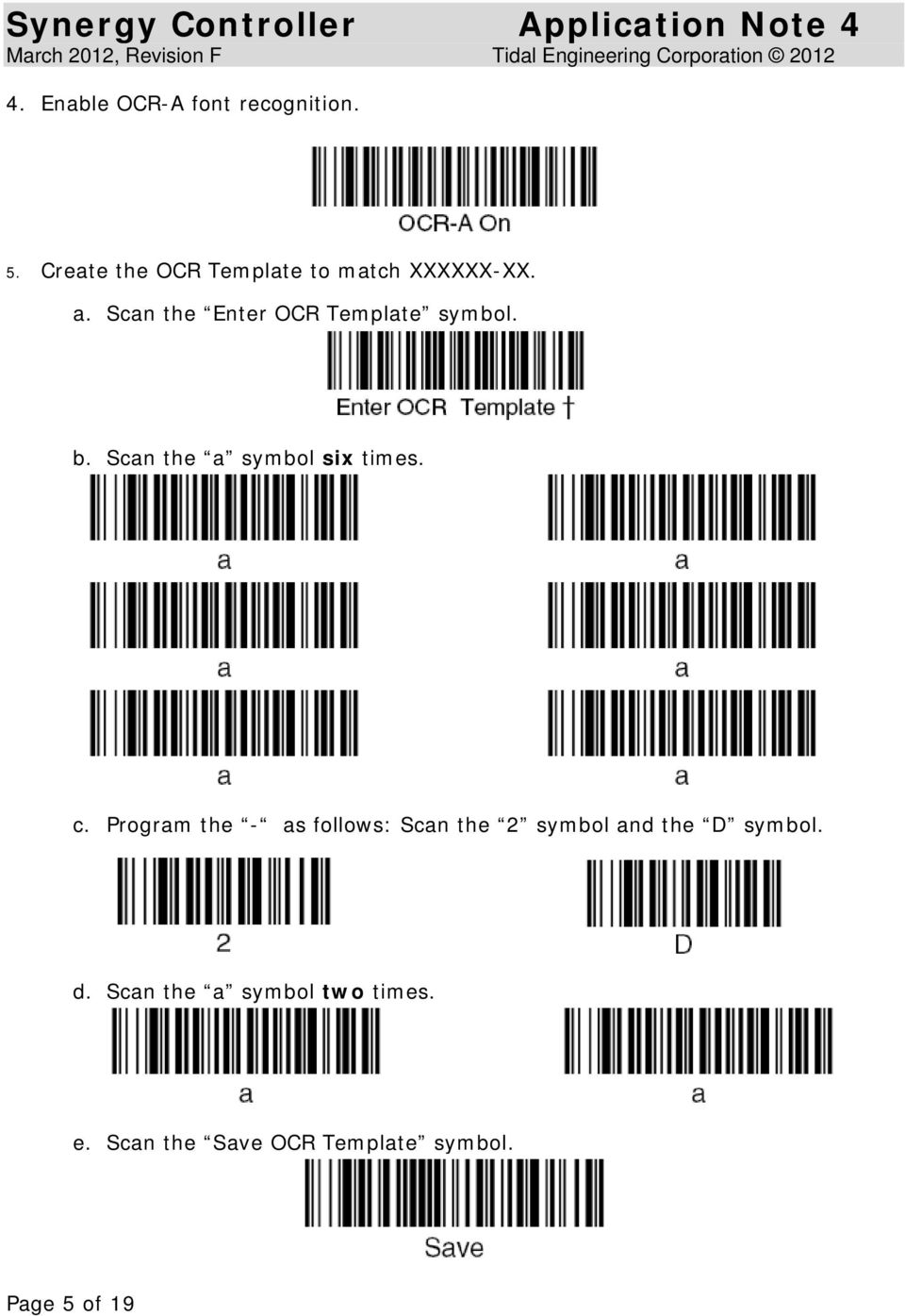 Scan the Enter OCR Template symbol. b. Scan the a symbol six times. c.