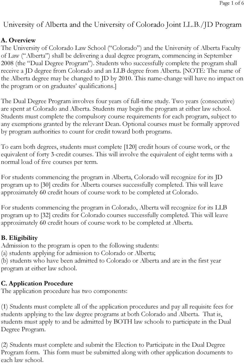 Degree Program ). Students who successfully complete the program shall receive a JD degree from Colorado and an LLB degree from Alberta.