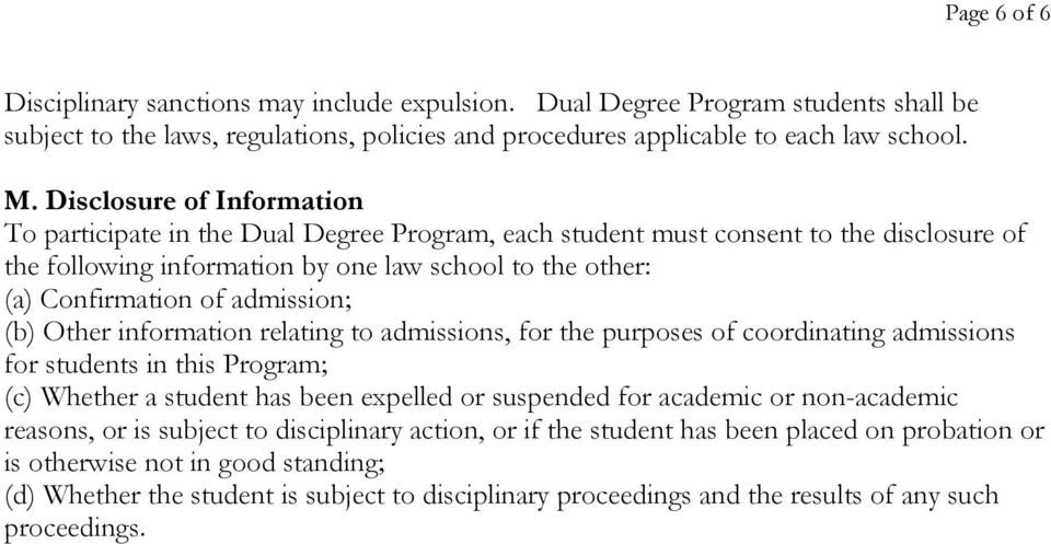 admission; (b) Other information relating to admissions, for the purposes of coordinating admissions for students in this Program; (c) Whether a student has been expelled or suspended for academic or