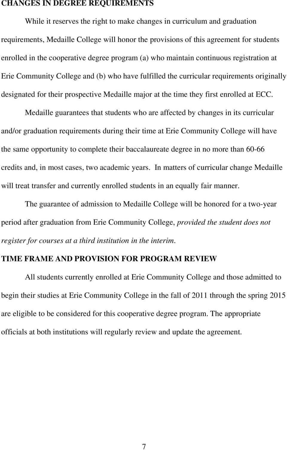 prospective Medaille major at the time they first enrolled at ECC.