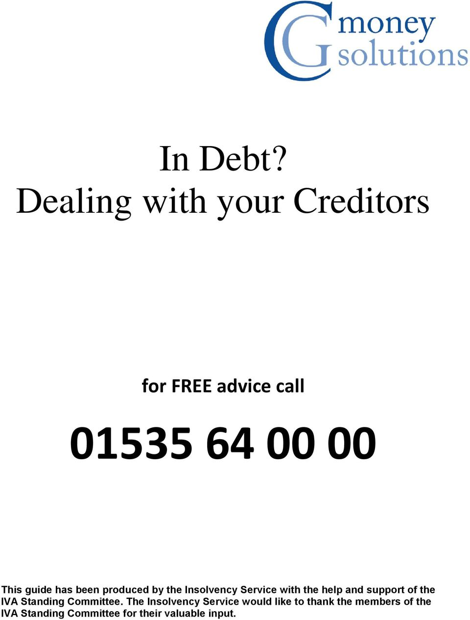 guide has been produced by the Insolvency Service with the help and