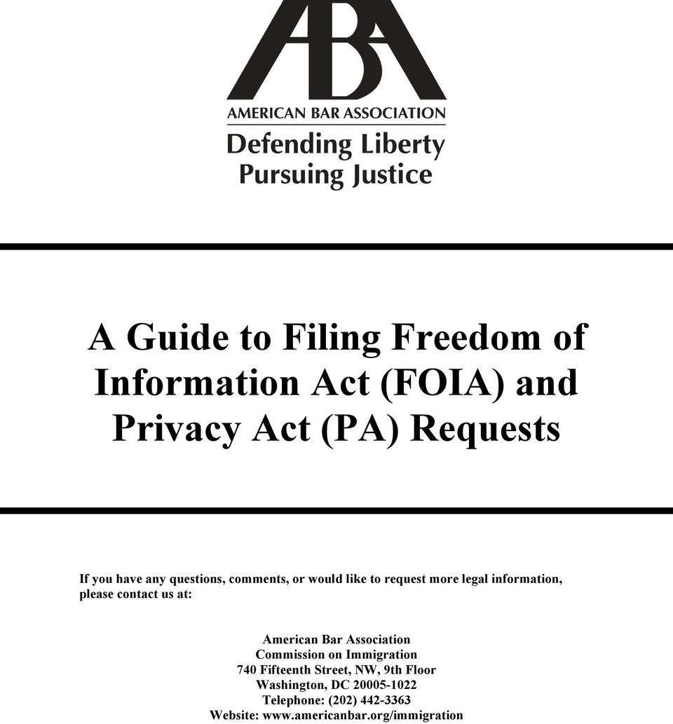 A guide to filing freedom of information act foia and privacy act contact us at american bar association commission on immigration 740 fifteenth street nw falaconquin
