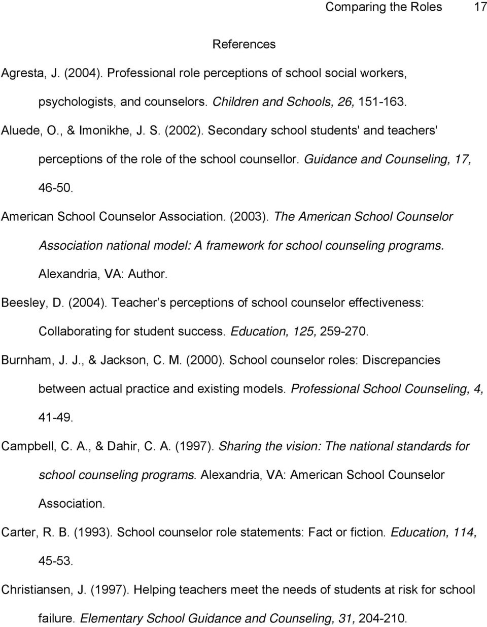 (2003). The American School Counselor Association national model: A framework for school counseling programs. Alexandria, VA: Author. Beesley, D. (2004).