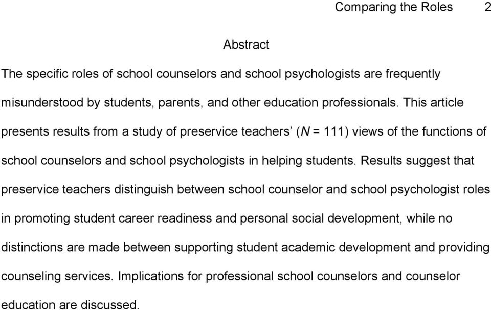 Results suggest that preservice teachers distinguish between school counselor and school psychologist roles in promoting student career readiness and personal social development,