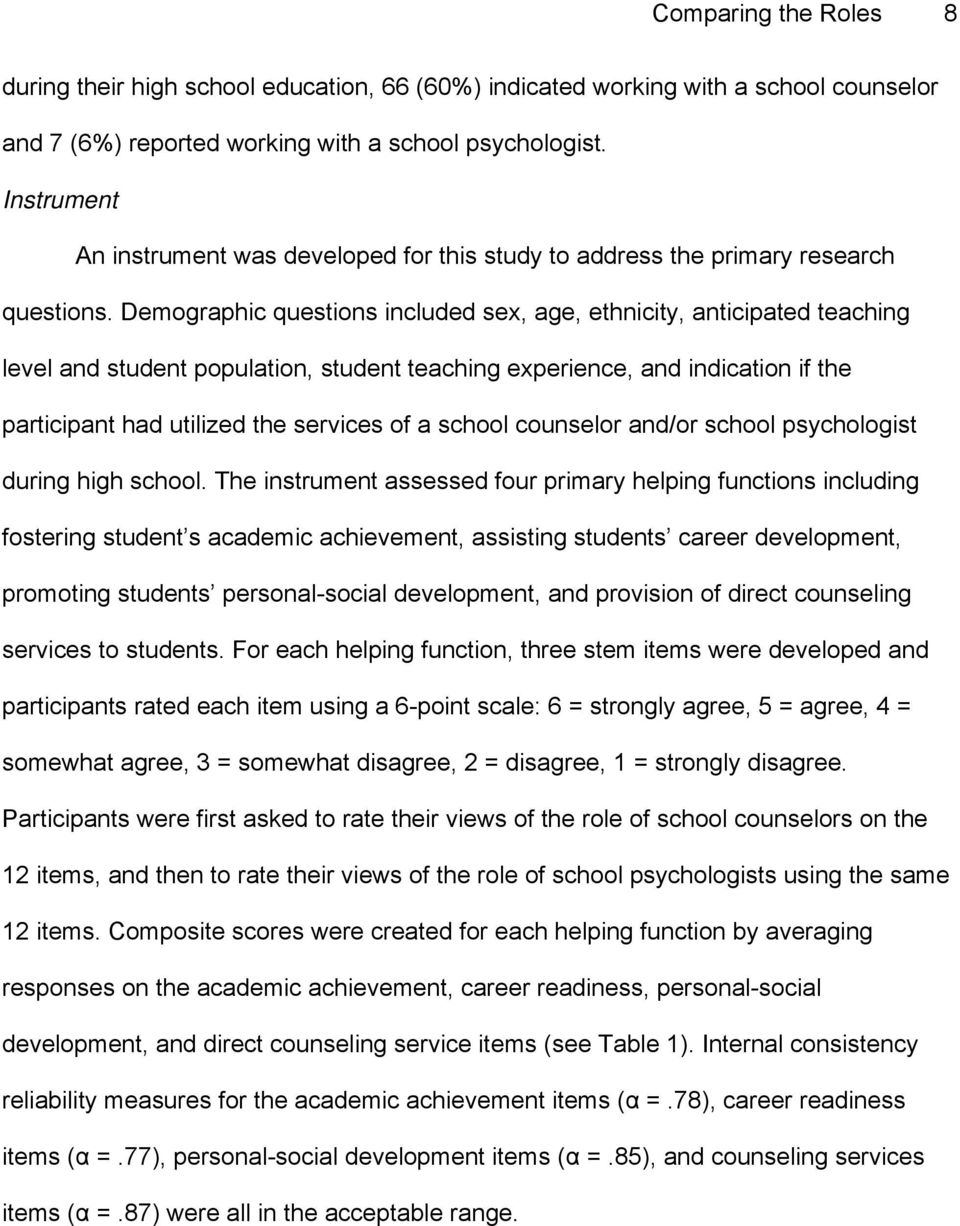 Demographic questions included sex, age, ethnicity, anticipated teaching level and student population, student teaching experience, and indication if the participant had utilized the services of a