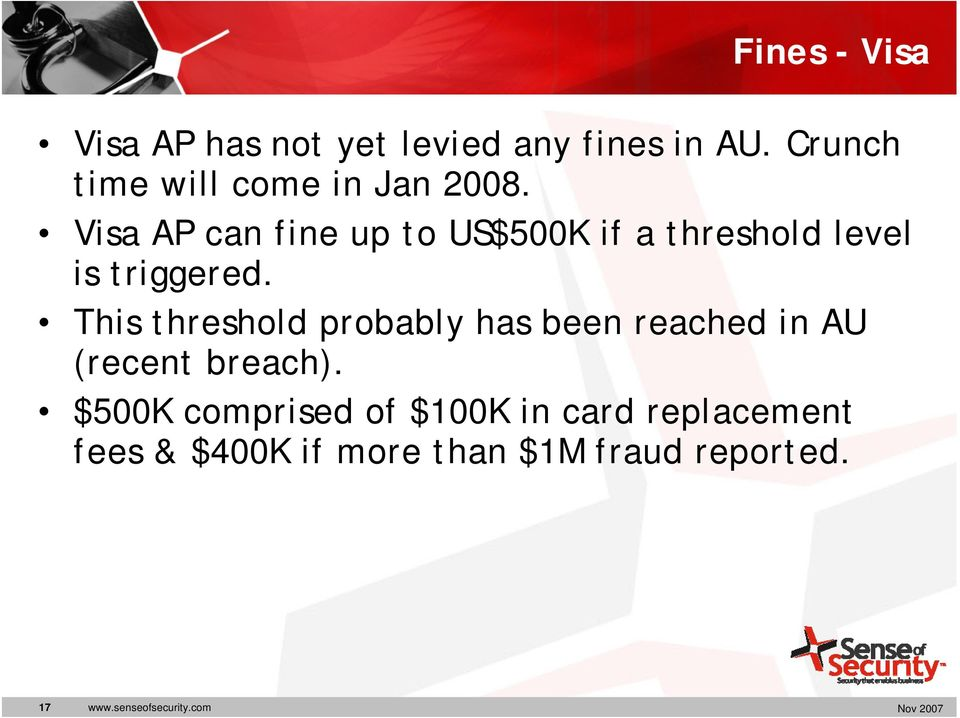 Visa AP can fine up to US$500K if a threshold level is triggered.