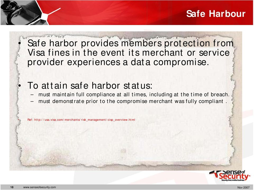 To attain safe harbor status: must maintain full compliance at all times, including at the time of