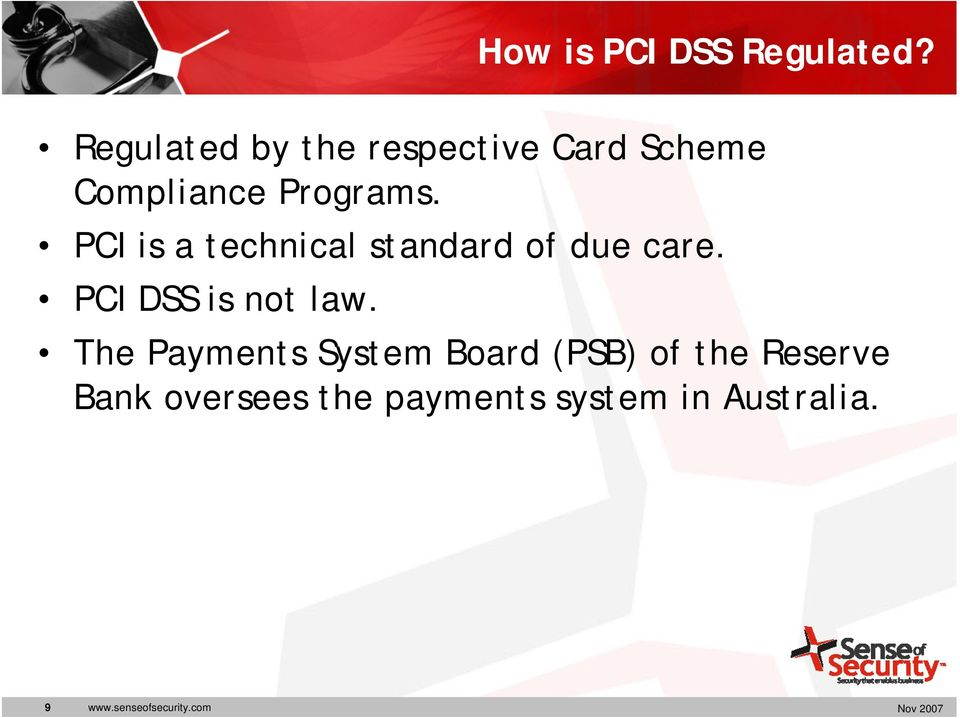 PCI is a technical standard of due care. PCI DSS is not law.