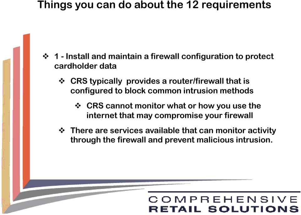 intrusion methods CRS cannot monitor what or how you use the internet that may compromise your