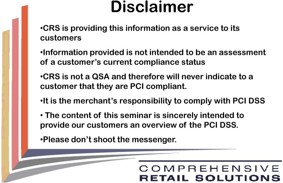 to a customer that they are PCI compliant.