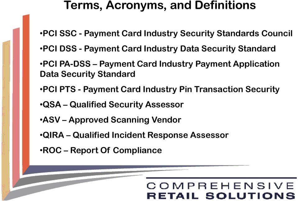 Security Standard Terms PCI PTS - Payment Card Industry Pin Transaction Security QSA Qualified Security