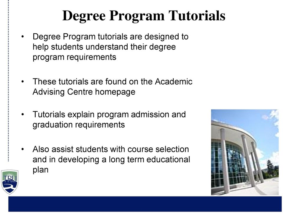 Advising Centre homepage Tutorials explain program admission and graduation