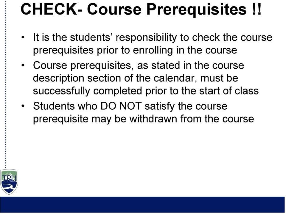 in the course Course prerequisites, as stated in the course description section of the
